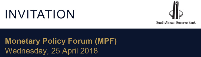 Event : Invitation from the South African Reserve Bank, Monetary Policy Forum (MPF)